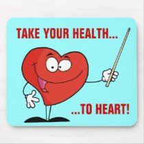 Take Your Health to Heart Mouse Pad