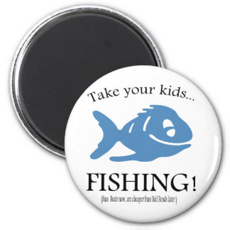 Take your Kids fishing! 2 Inch Round Magnet