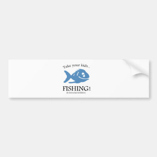 Take your Kids fishing! Bumper Sticker