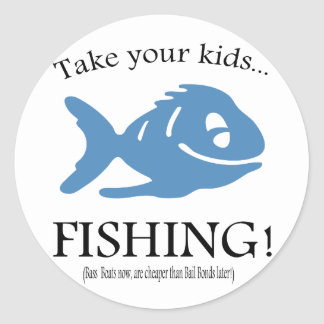 Take your Kids fishing! Classic Round Sticker