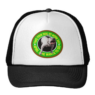 TAKE YOUR PITBULL TO WORK DAY TRUCKER HAT