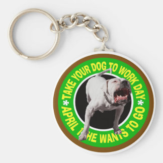 TAKE YOUR PITBULL TO WORK DAY KEY CHAINS