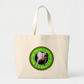 TAKE YOUR PITBULL TO WORK DAY LARGE TOTE BAG