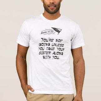Take your sister along T-Shirt