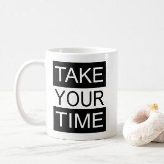 Take Your Time Coffee Mug