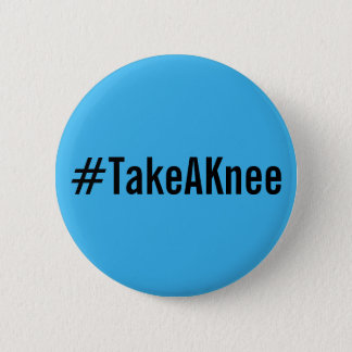#TakeAKnee, bold black text on bright blue button