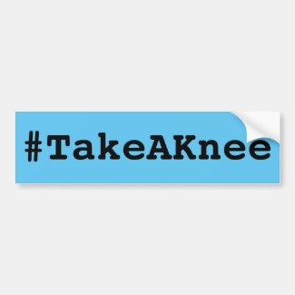 #TakeAKnee, bold black text on sky blue Bumper Sticker