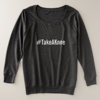#TakeAKnee, bold white text on smoke gray Plus Size Sweatshirt