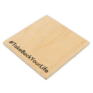 #TakeBackYourLife (Customizable Text & Color) Wooden Coaster