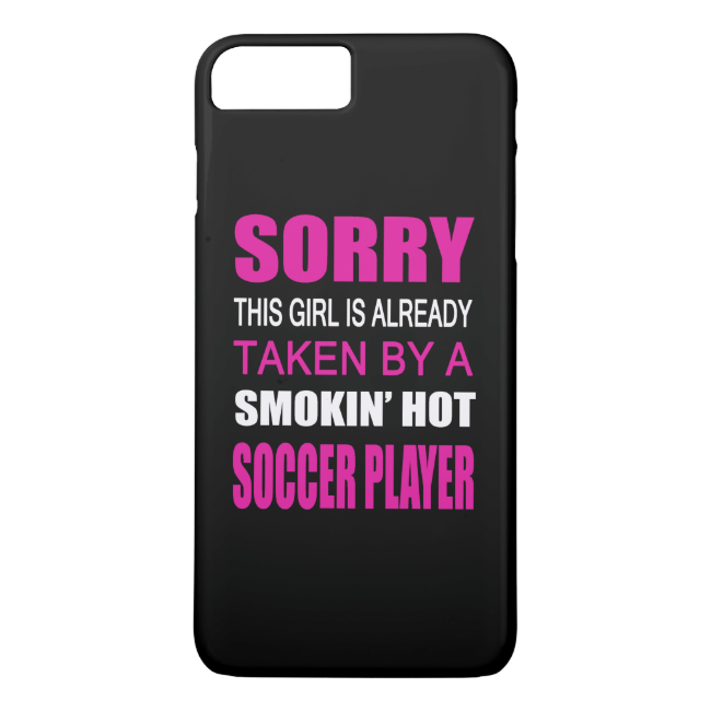 Taken By A Soccer Player iPhone 7 Plus Case