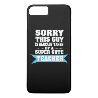 TAKEN BY A SUPER CUTE TEACHER iPhone 7 PLUS CASE