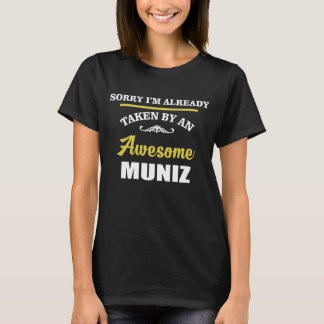 Taken By An Awesome MUNIZ. Gift Birthday T-Shirt