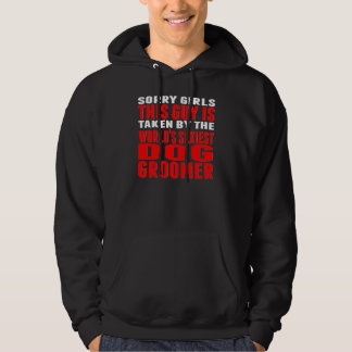 Taken By The World's Sexiest Dog Groomer Hoodie
