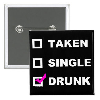 Taken | Single | Drunk - funny button