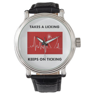 Takes a licking - Keeps on ticking Wrist Watch