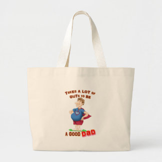 Takes a lot of guts to be a good dad tote bags