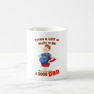 Takes a lot of guts to be a good dad mugs