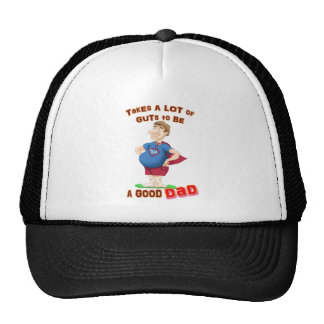 Takes a lot of guts to be a good dad trucker hat