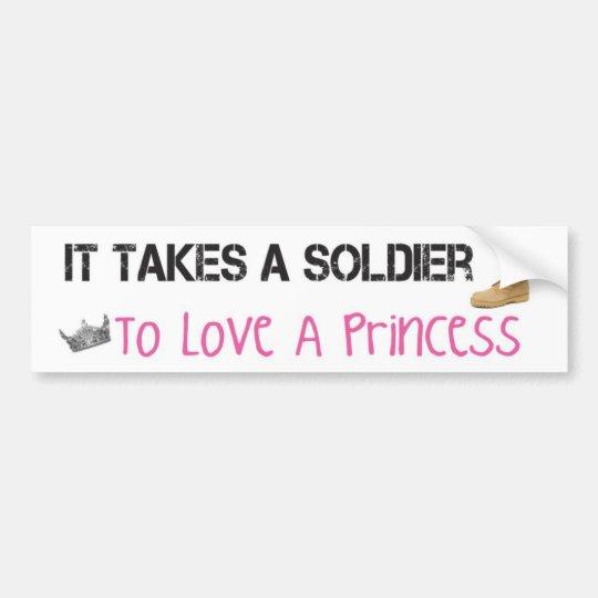 Takes a Soldier To Love A Princess Bumper Sticker