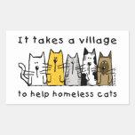 Takes a Village Help Homeless Cats Rectangular Sticker