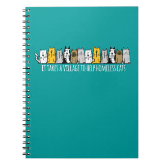 Takes a Village Help Homeless Cats Spiral Notebook