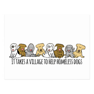 Takes a Village Help Homeless Dogs Postcard