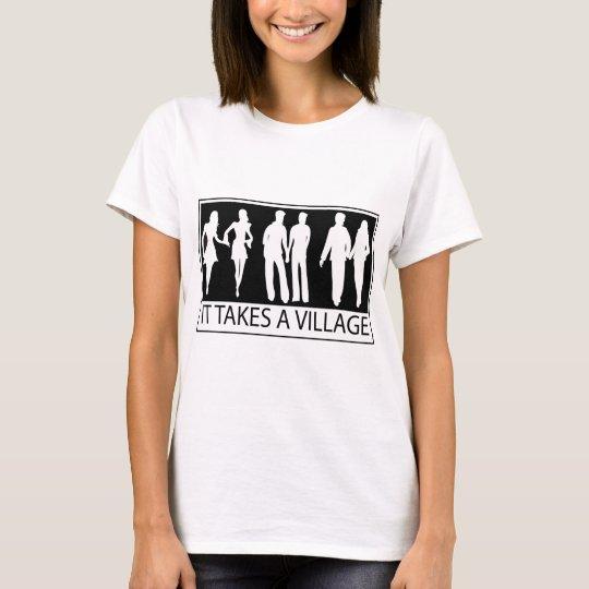 TAKES_A_VILLAGE T-Shirt
