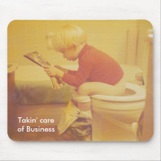 Takin' Care of Business Mouse Pad