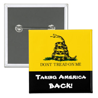 Taking America Back! - Don't Tread On Me Pinback Button