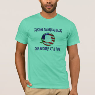 Taking America Back one Sedore at a Time T-Shirt