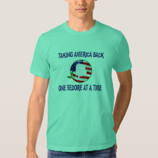Taking America Back one Sedore at a Time Tee Shirt