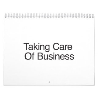 Taking Care Of Business Calendar