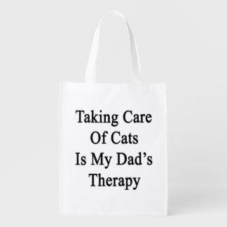 Taking Care Of Cats Is My Dad's Therapy Reusable Grocery Bags