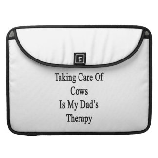 Taking Care Of Cows Is My Dad's Therapy MacBook Pro Sleeves