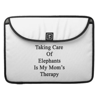 Taking Care Of Elephants Is My Mom's Therapy Sleeve For MacBooks