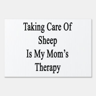 Taking Care Of Sheep Is My Mom's Therapy Lawn Sign