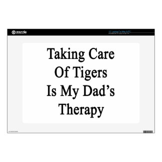 Taking Care Of Tigers Is My Dad's Therapy Decal For Laptop