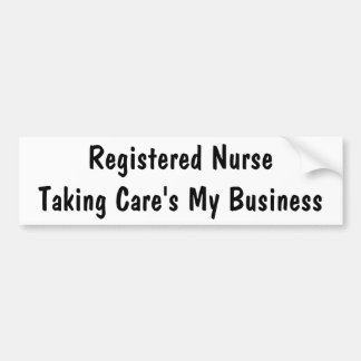 Taking Care's My Business Bumper Sticker