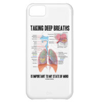 Taking Deep Breaths Is Important To My State Mind iPhone 5C Cover