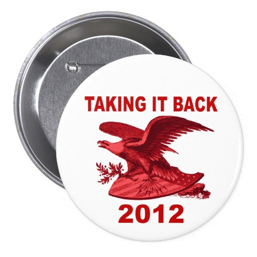 Taking it Back 2012 Patriotic 3 Inch Round Button