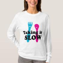 Taking it slow T-Shirt