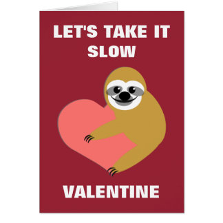 Taking It Slow Valentine Card