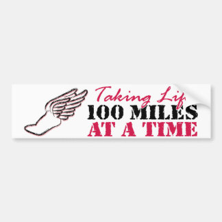 Taking life 100 miles at a time bumper sticker