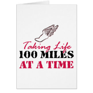 Taking life 100 miles at a time card