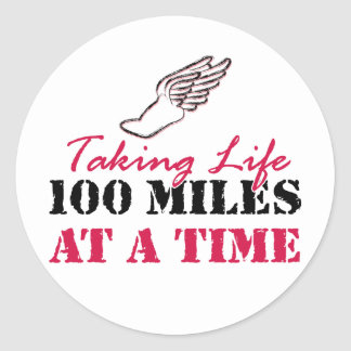Taking life 100 miles at a time classic round sticker