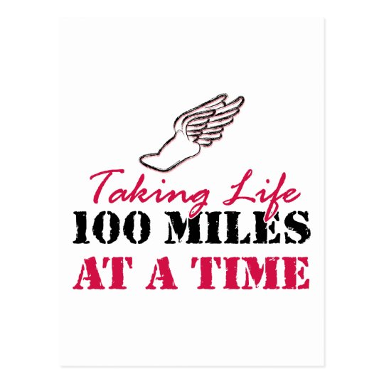 Taking life 100 miles at a time postcard