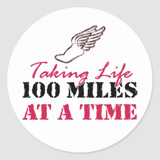 Taking life 100 miles at a time round sticker