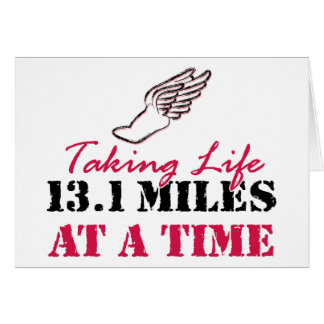 Taking Life 13.1 miles at a time Greeting Card