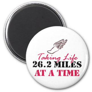Taking Life 26.2 miles at a time 2 Inch Round Magnet