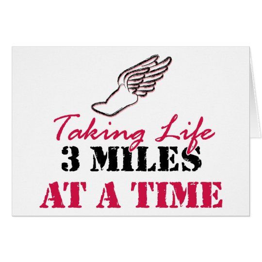 Taking Life 3 miles at a time Card
